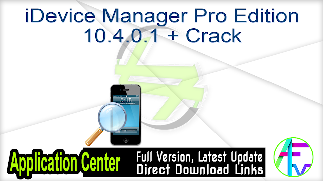 iDevice Manager Pro Edition 10.4.0.1 + Crack