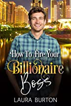 How To Fire Your Billionaire Boss by Laura Burton