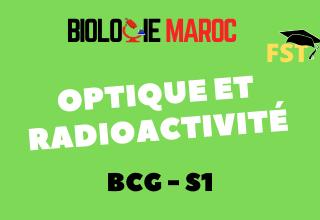 Optique et Radioactivité BCG S1: Cours+TD+Examens PDF