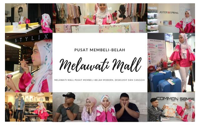 Melawati Mall Pusat Membeli-Belah modern, eksklusif dan canggih