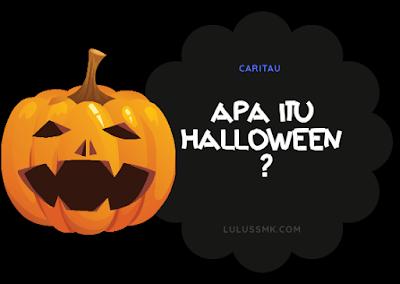 Apa Sih Festival Halloween Itu Sebenarnya?
