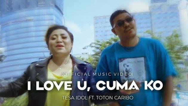 Lirik Lagu I Love U , Cuma ko - Tesa IDOL Ft Toton Caribo