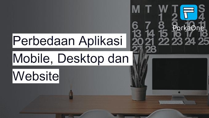 Perbedaan Aplikasi Mobile, Desktop dan Website