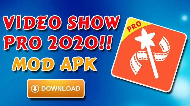 Download VideoShow Pro Video Editor Mod Apk 2020
