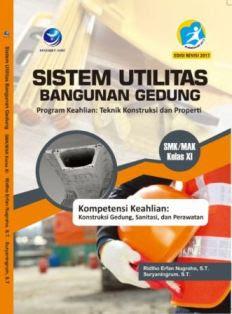 Sistem Utilitas Bangunan Gedung - Program Keahlian: Teknik Konstruksi dan Properti - SMK/MAK Kelas XI