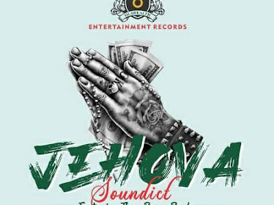 DOWNLOAD MP3: Soundict - Jehova Ft. Tissy Boy & Rocky