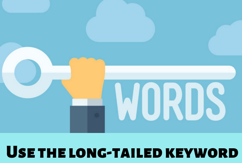 Use the long-tailed keyword.