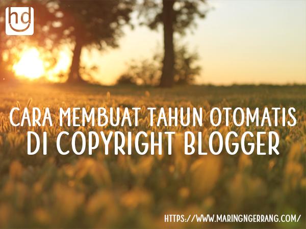 Cara Membuat Tahun Otomatis di Copyright Blogger