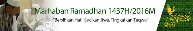 Marhaban Ya Ramadhan 1437H / 2016M