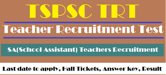 Answer Key, School Assistant, Teacher Recruitment Test, TS DSC, TS Hall Tickets, TS Jobs, TS Results, TS TRT, TSPSC, TSPSC TRT