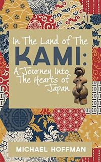 In The Land of the Kami: A Journey Into The Hearts of Japan - Historical by Michael Hoffman