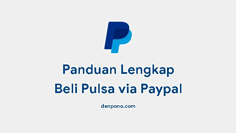 Cara Mudah Beli Pulsa via Paypal Verified dan Unverifed