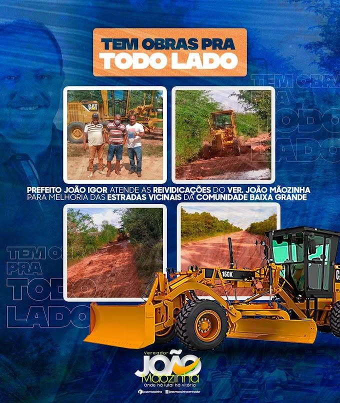 Prefeito atende pedido do vereador João Mãozinha e recupera estradas na Baixa Grande e povoados vizinhos