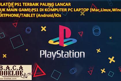 Daftar Emulator PS1 Terbaik untuk memainkan kembali Game PS1