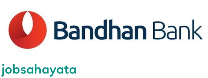 Free job alert 2020 for microfinance company job in bandhan bank