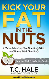 Kick Your Fat in the Nuts by T.C. Hale - book promotion sites