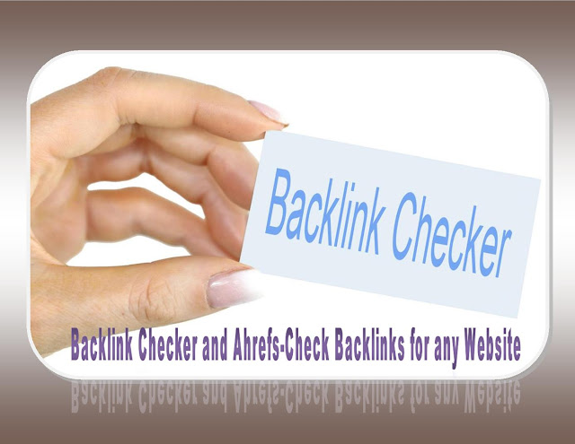 Backlink Checker and Ahrefs-Check Backlinks for any Website