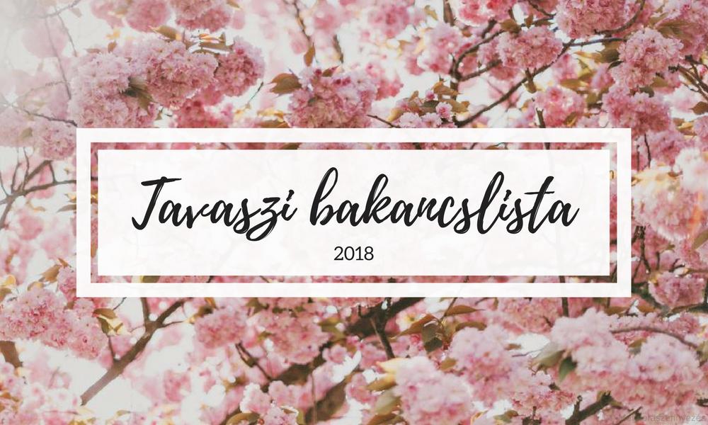 Tavaszi bakancslista 2018