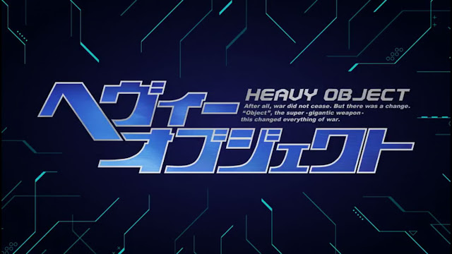 [Review Anime] Heavy Object