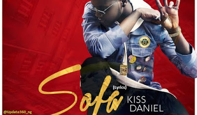 "PHOTO: Kiss Daniel- ""Sofa"" [Lyrics]"