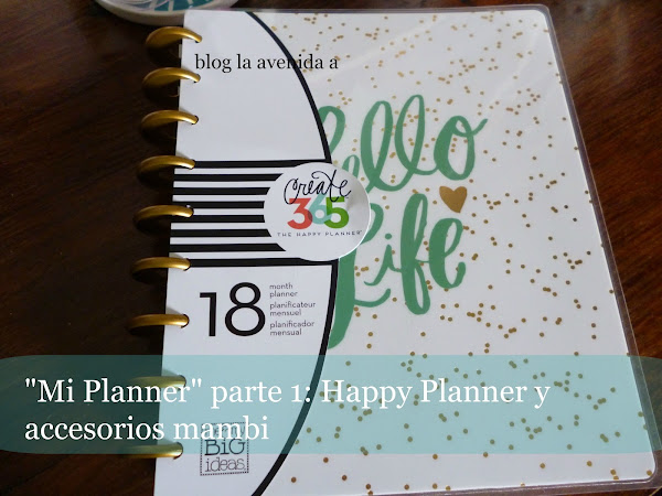 """Mi Planner"" parte 1: Happy Planner y accesorios de Me and my Big Ideas"