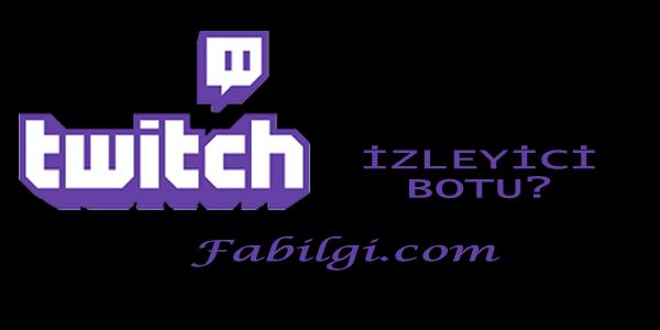Twitch Bedava İzleyici Botu Hilesi İndir İstediğinize Gönderin 2020