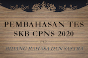 Tes SKB CPNS 2020 Bidang Bahasa Dan Sastra