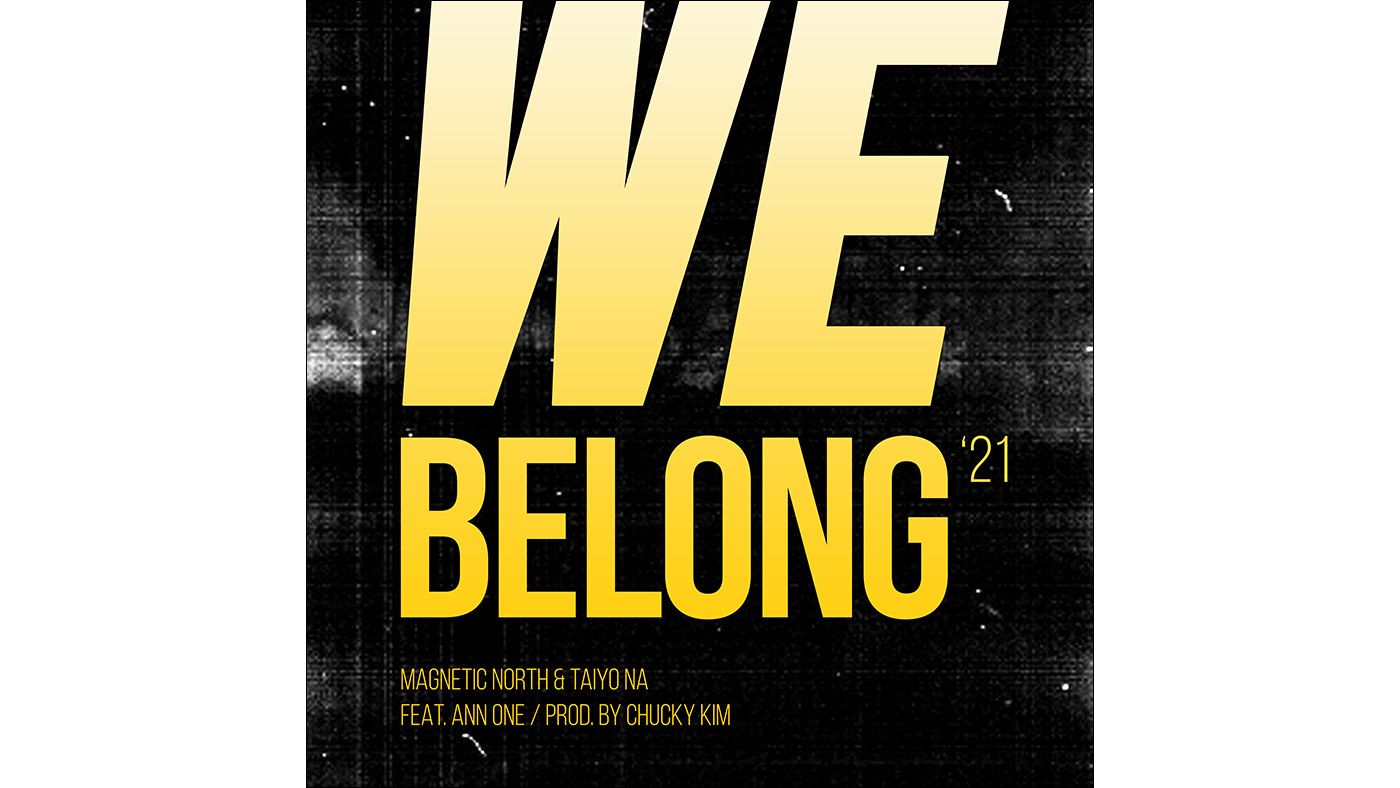 """We Belong '21"" by Magnetic North & Taiyo Na (feat. Ann One)"