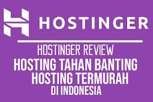Hostinger Indonesia: Web Hosting Tahan Banting Termurah di Indonesia