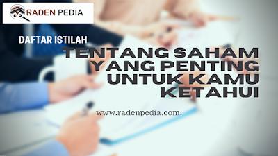 Daftar Istilah Tentang Saham yang Penting Untuk Kamu Ketahui - www.radenpedia.com