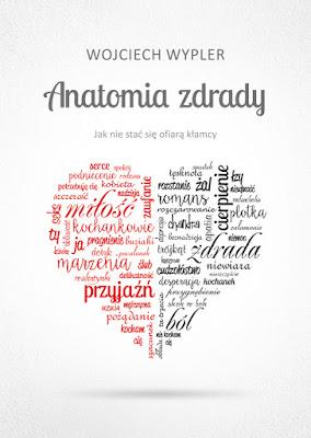 """""""Anatomia zdrady"""" – Wojciech Wypler"""