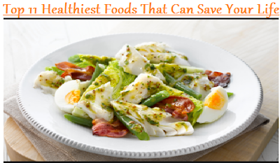 Top 11 Healthiest Foods That Can Save Your Life