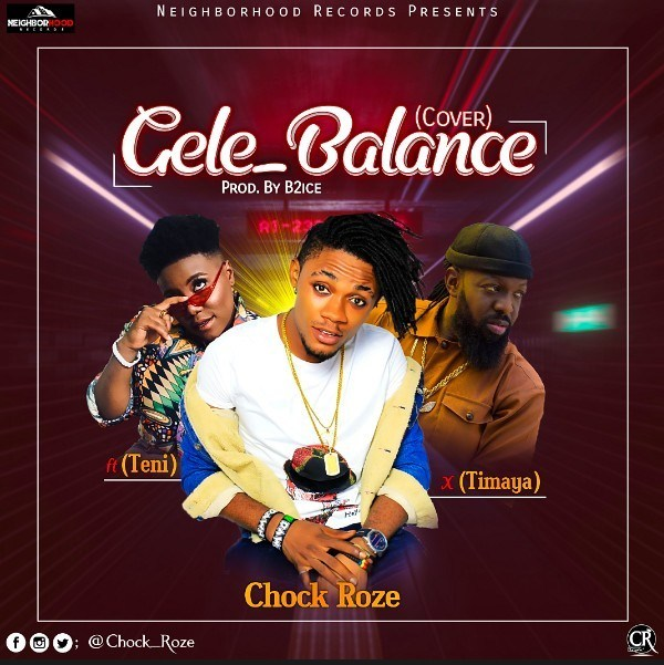 Chock Roze Gele balance ft Timaya X Teni (Balance Cover)