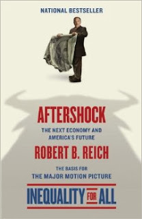 http://www.amazon.com/Aftershock-Inequality-All--Movie-Tie--Vintage/dp/0345807227/ref=sr_1_2?s=books&ie=UTF8&qid=1386515998&sr=1-2&keywords=robert+reich+aftershock
