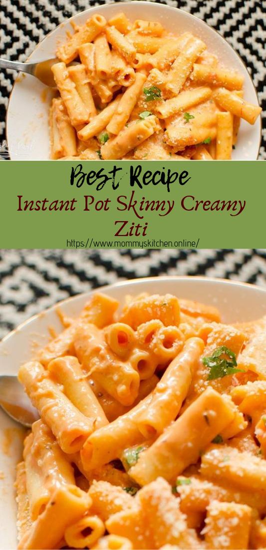Instant Pot Skinny Creamy Ziti #dinnerrecipe #food