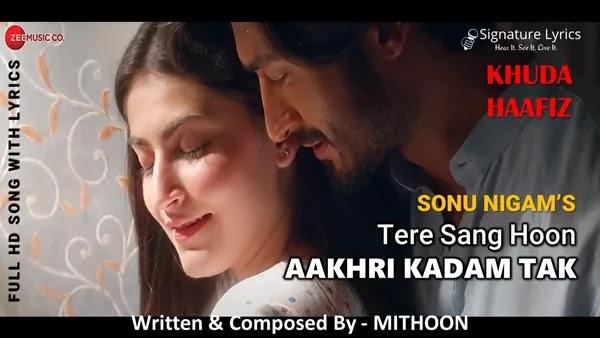 Aakhri Kadam Tak Lyrics - Khuda Haafiz - Sonu Nigam - Mithoon