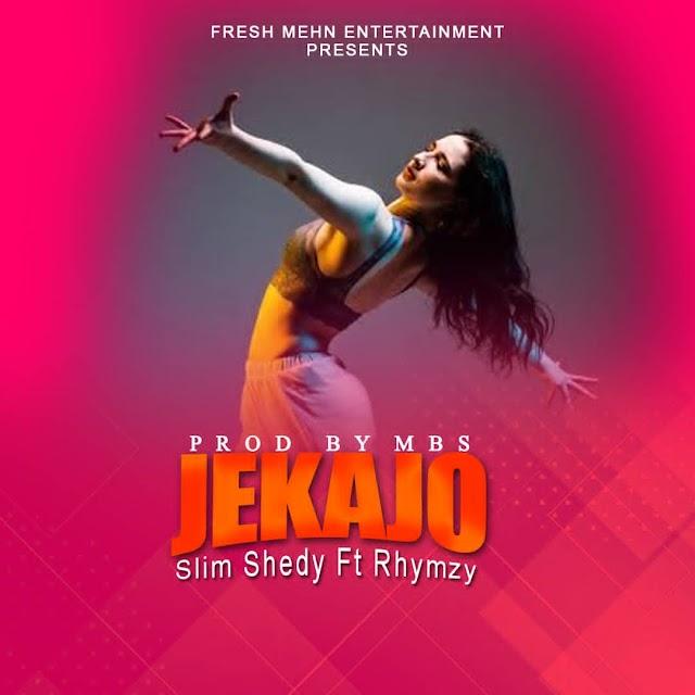 MUSIC : Slim shedy ft  Rhymzy  Jekajo  Prod by Mbs
