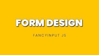 Form Design with fancyinput js