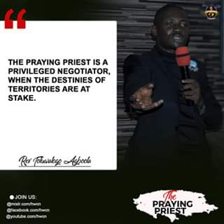 Download The Praying Priest - Rev'd Toluwlogo Agboola
