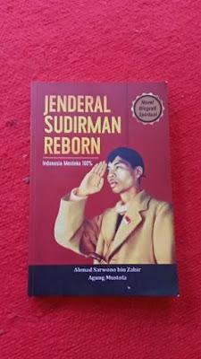 Jenderal Sudirman Reborn - Ahmad Agung Sarwono Bin Zahir