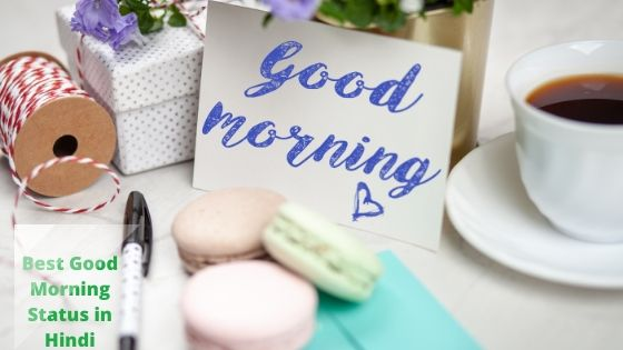 Top 10 new Hindi Status Good Morning in 2020