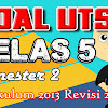 Download SOAL UTS Kelas 5 SD Semester 2 Kurikulum 2013 Revisi 2017