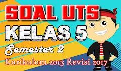 Download SOAL UTS Kelas 5 SD Semester 2 Kurikulum 2013 Revisi 2017