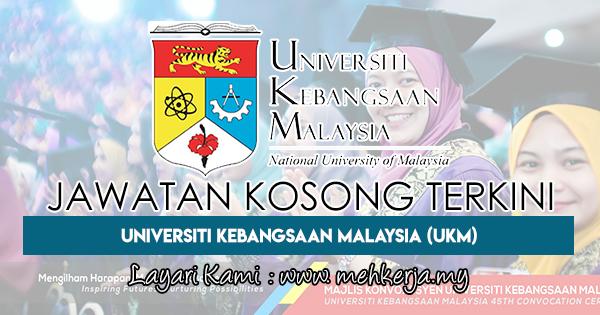 Jawatan Kosong Terkini 2018 di Universiti Kebangsaan Malaysia (UKM)