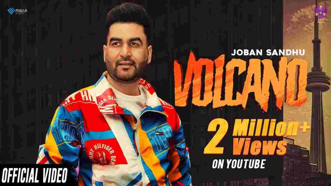 Volcano lyrics Joban Sandhu Punjabi Song