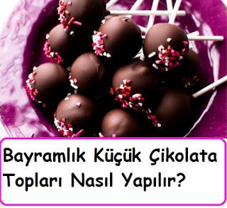 Bayramlık Küçük Çikolata Topları Nasıl Yapılır