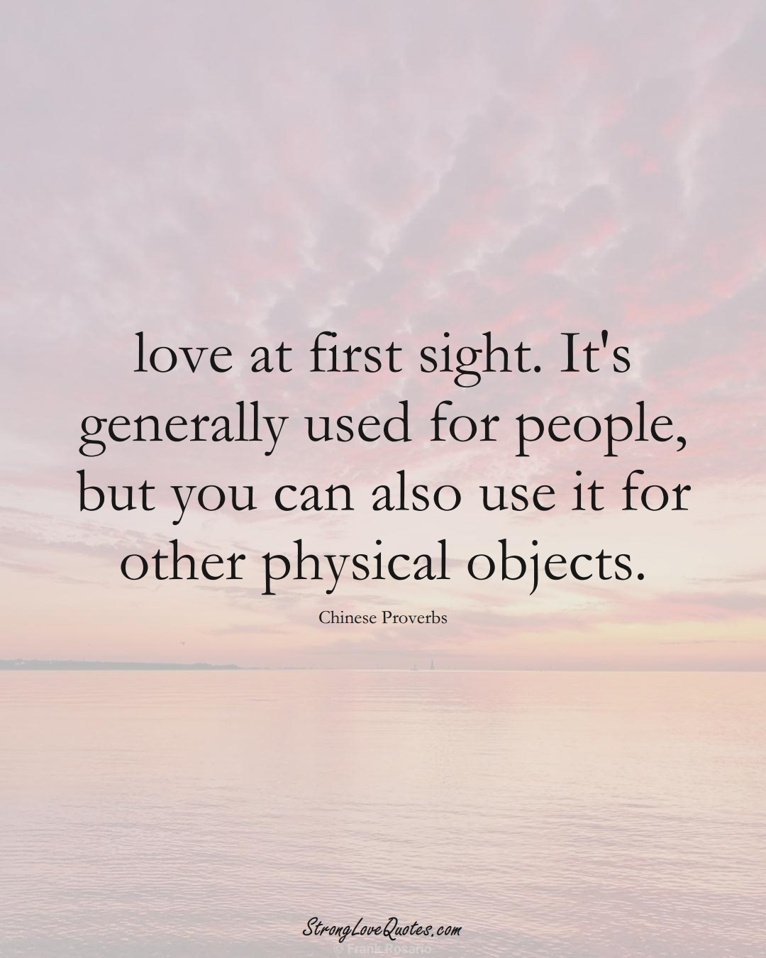 love at first sight. It's generally used for people, but you can also use it for other physical objects. (Chinese Sayings);  #AsianSayings