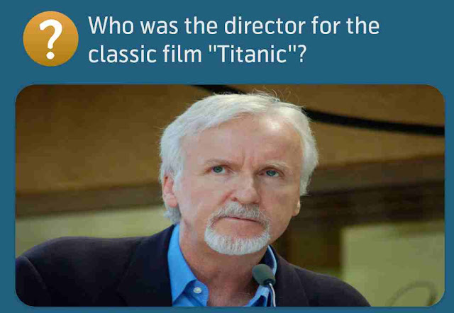 Who was the director for the classic film ''Titanic''?