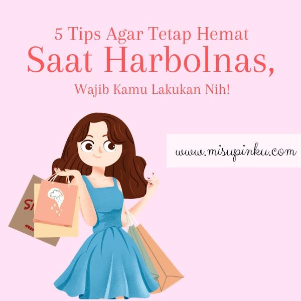 5 Tips Agar Tetap Hemat Saat Harbolnas, Wajib Kamu Lakukan Nih!