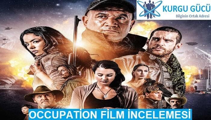 Occupation 2018 Konusu, Oyuncuları Film İncelemesi - Kurgu Gücü